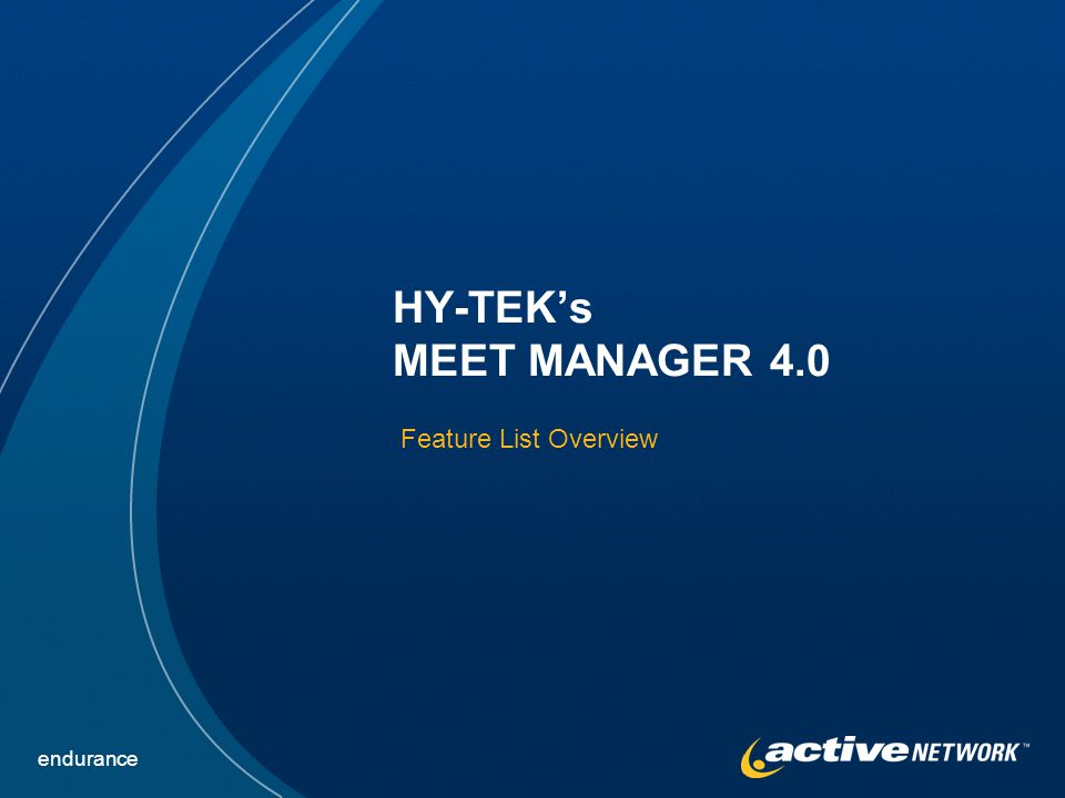 HY-TEK's MEET MANAGER 4.0 Feature List Overview endurance