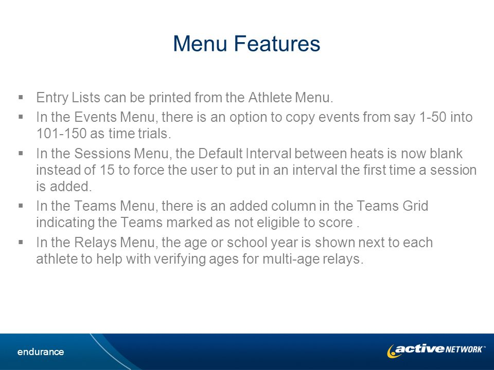Menu Features Entry Lists can be printed from the Athlete Menu.