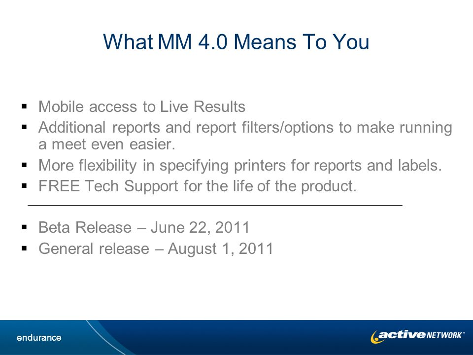 What MM 4.0 Means To You Mobile access to Live Results