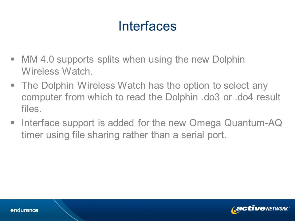 Interfaces MM 4.0 supports splits when using the new Dolphin Wireless Watch.
