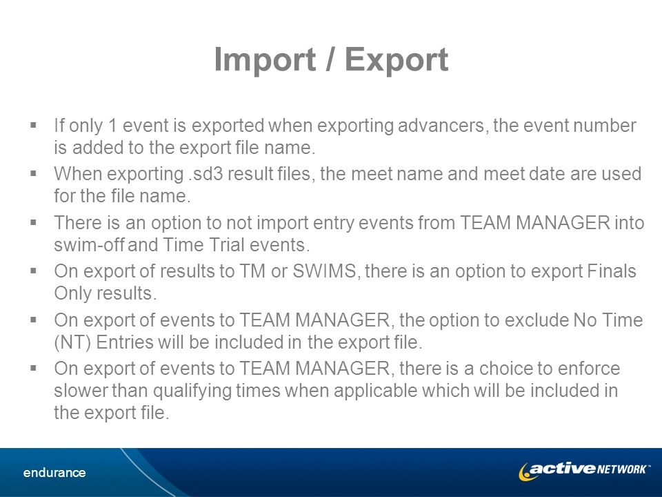 Import / Export If only 1 event is exported when exporting advancers, the event number is added to the export file name.