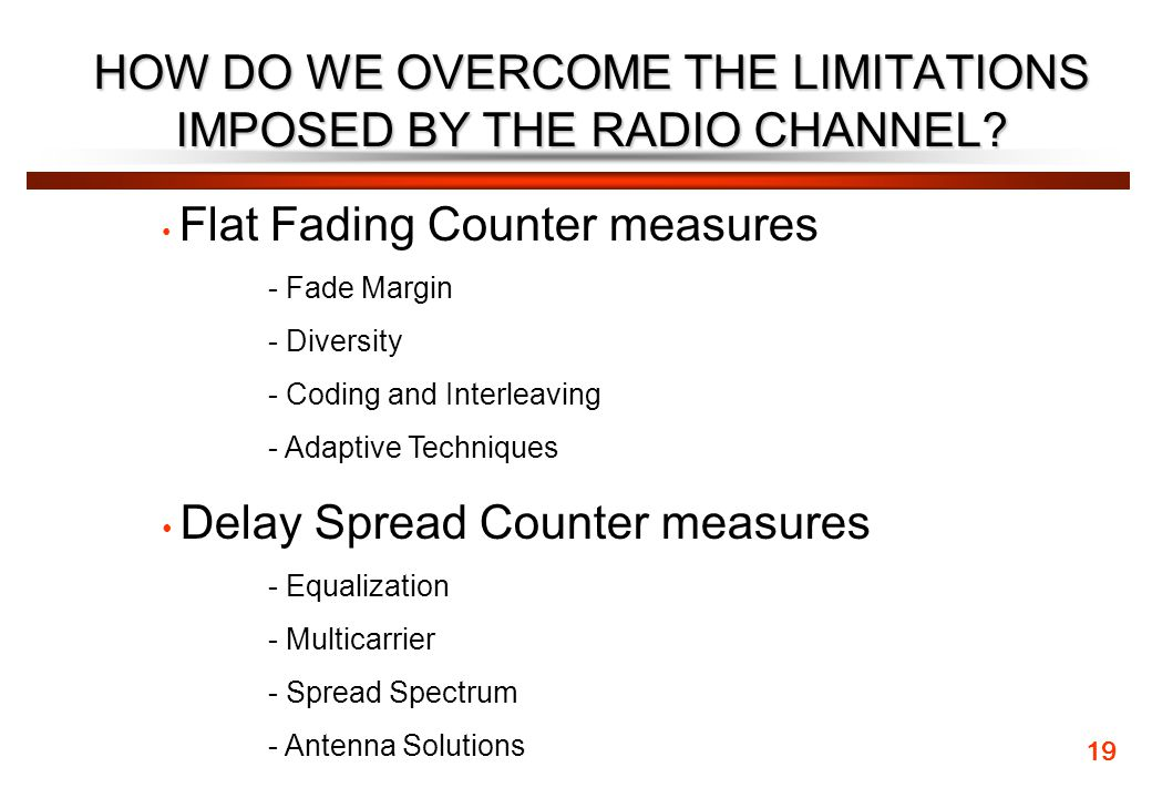 HOW DO WE OVERCOME THE LIMITATIONS IMPOSED BY THE RADIO CHANNEL