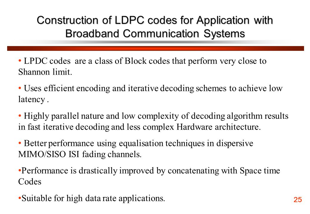 Construction of LDPC codes for Application with Broadband Communication Systems