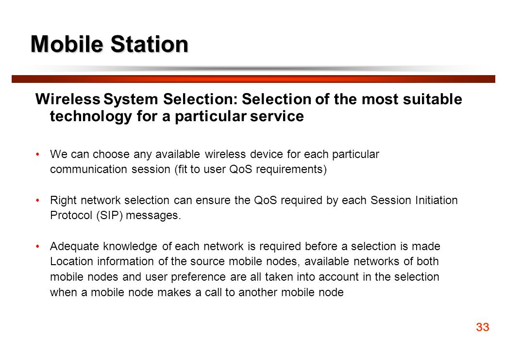 Mobile Station Wireless System Selection: Selection of the most suitable technology for a particular service.