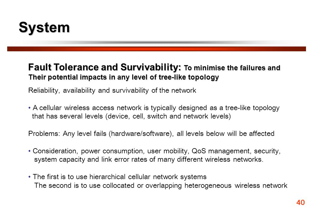 System Fault Tolerance and Survivability: To minimise the failures and