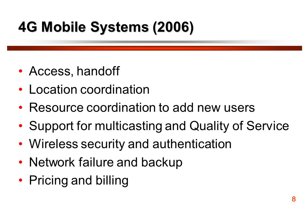 4G Mobile Systems (2006) Access, handoff Location coordination