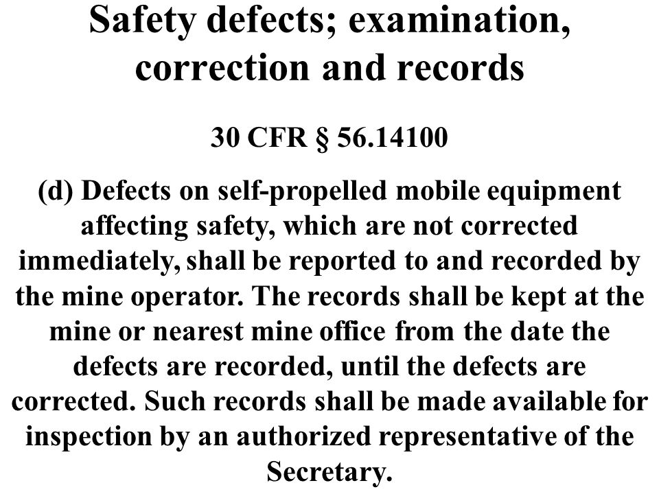 Safety defects; examination, correction and records