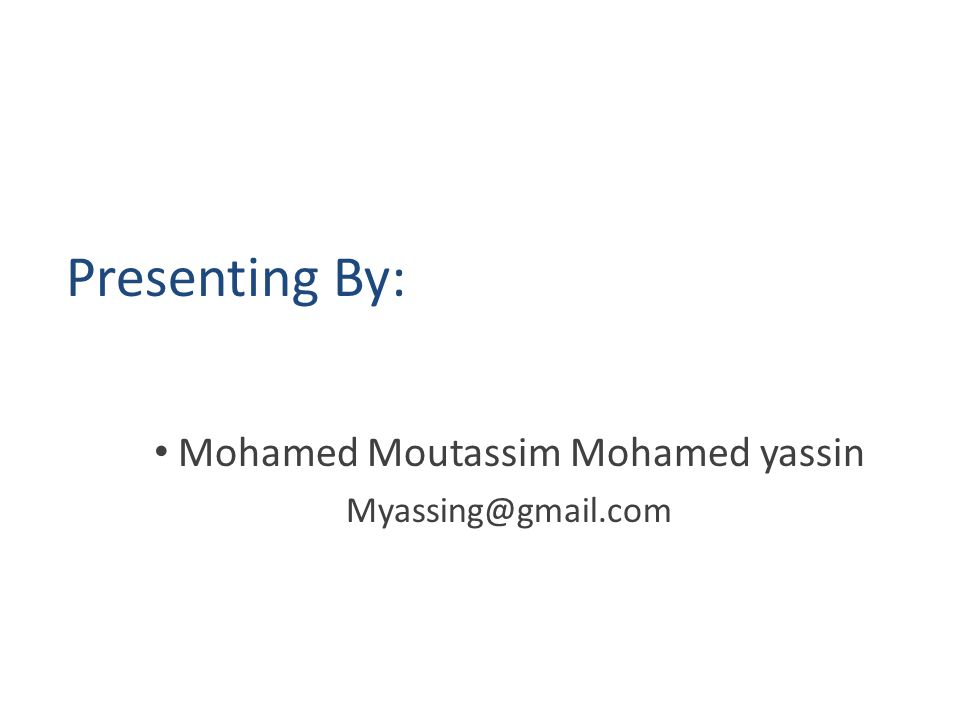 Presenting By: Mohamed Moutassim Mohamed yassin
