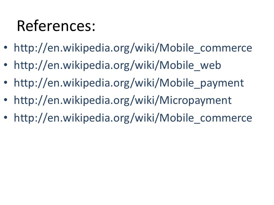 References: http://en.wikipedia.org/wiki/Mobile_commerce