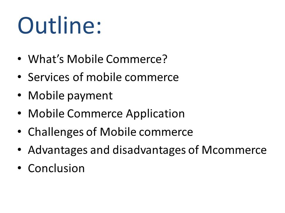 Outline: What's Mobile Commerce Services of mobile commerce