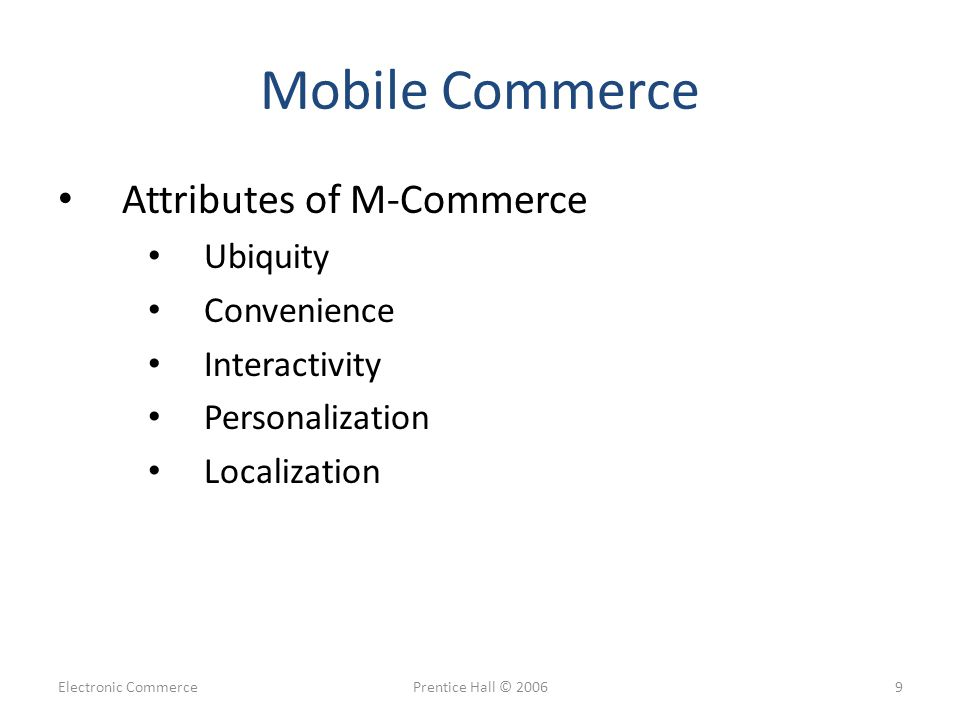 Mobile Commerce Attributes of M-Commerce Ubiquity Convenience