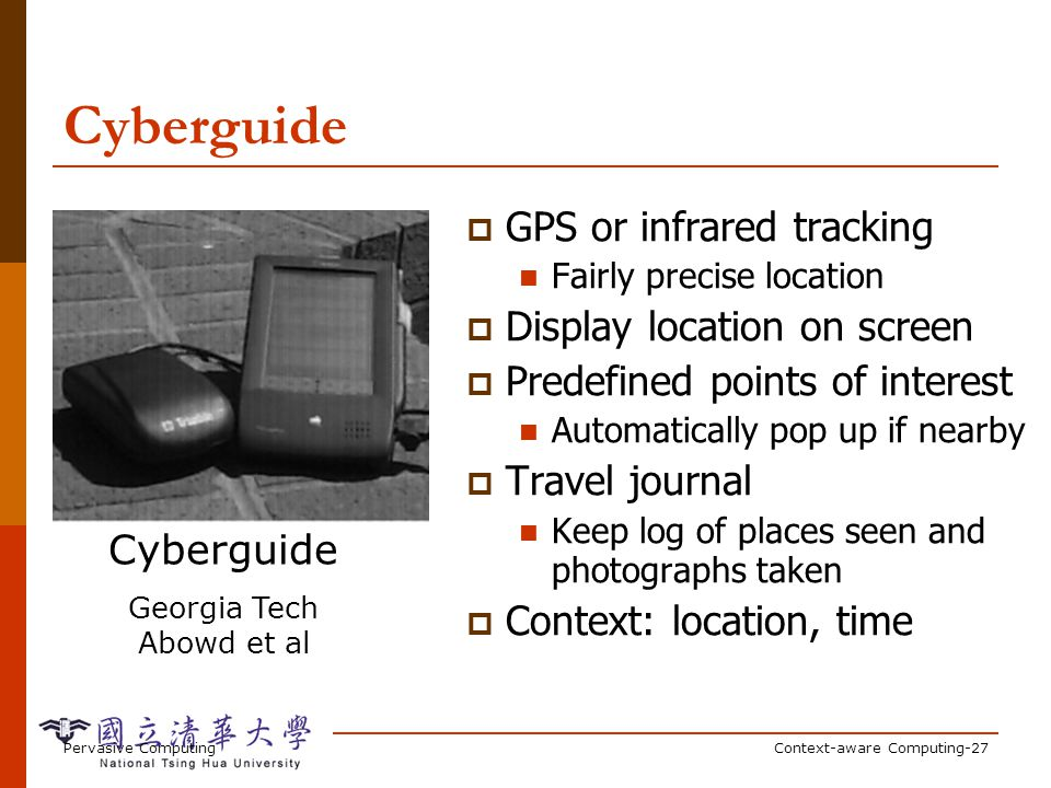 Cyberguide (cont'd) Pervasive Computing