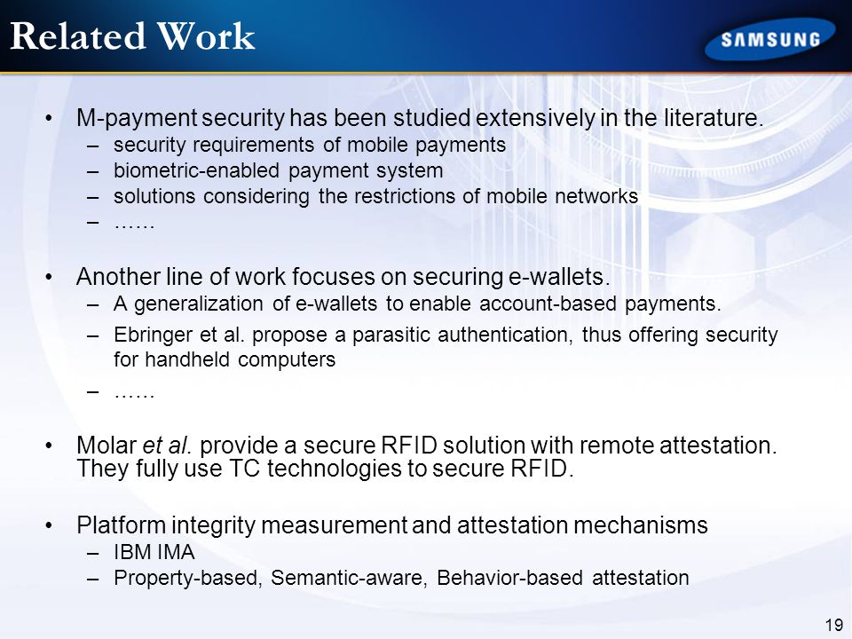 Related Work M-payment security has been studied extensively in the literature. security requirements of mobile payments.