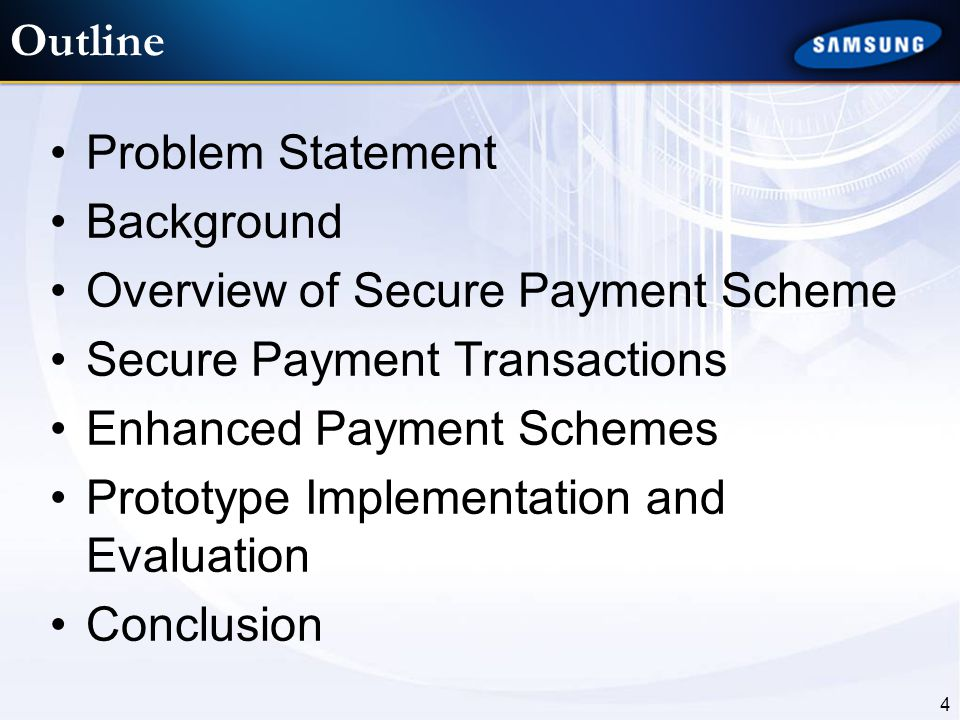 Outline Problem Statement. Background. Overview of Secure Payment Scheme. Secure Payment Transactions.