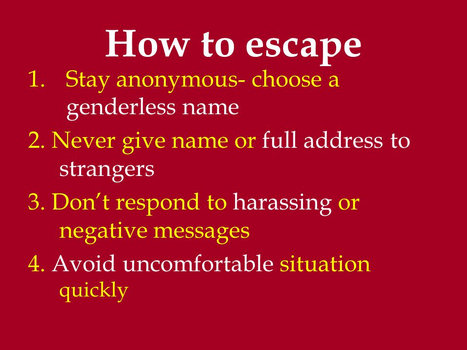 How to escape Stay anonymous- choose a genderless name