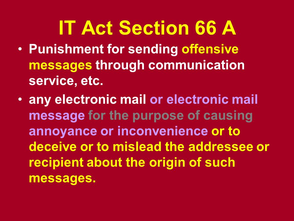 IT Act Section 66 A Punishment for sending offensive messages through communication service, etc.