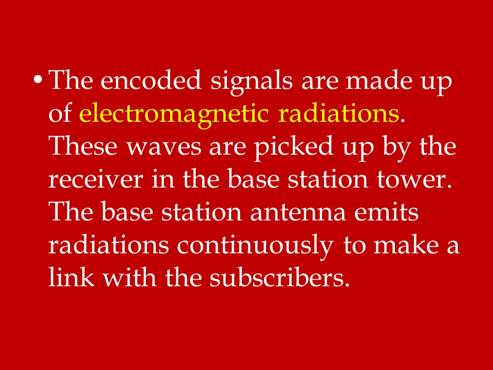 The encoded signals are made up of electromagnetic radiations