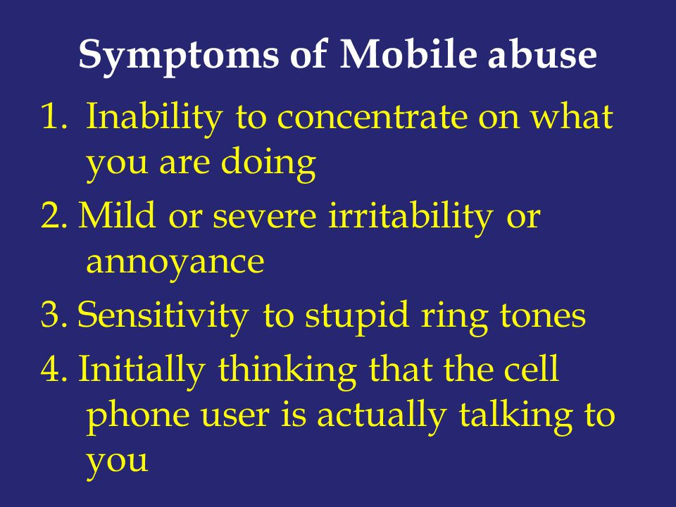 Symptoms of Mobile abuse