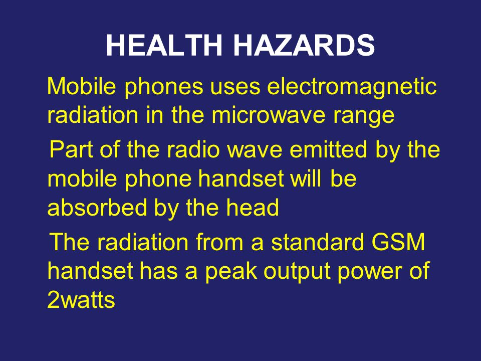 HEALTH HAZARDS Mobile phones uses electromagnetic radiation in the microwave range.