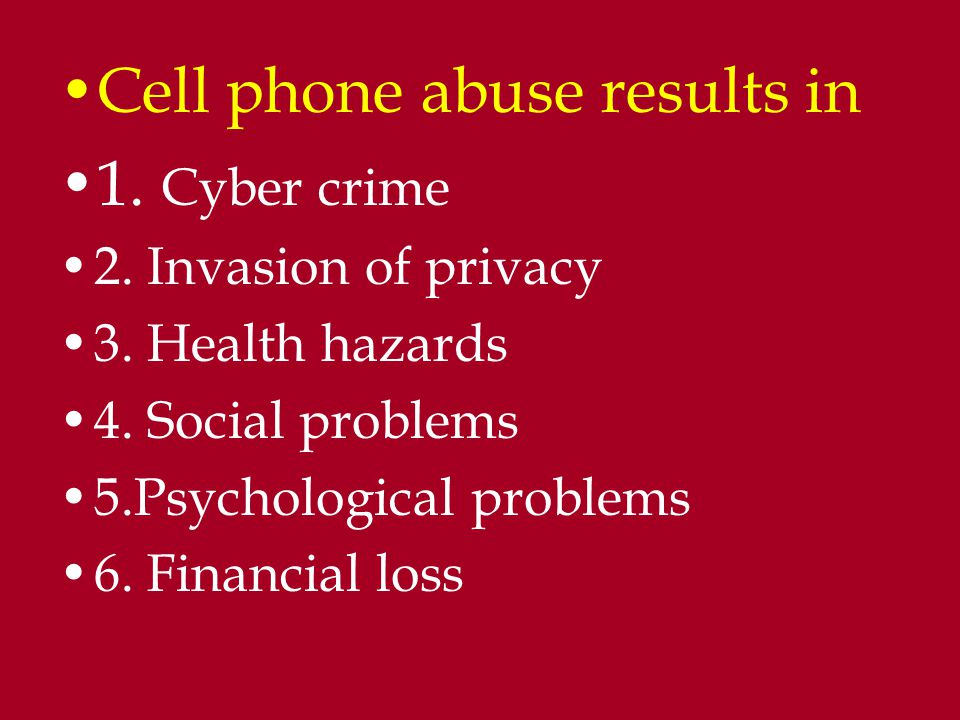 Cell phone abuse results in 1. Cyber crime