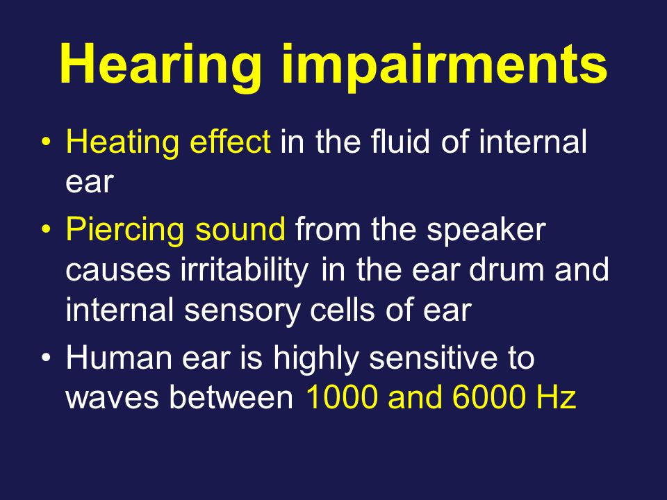 Hearing impairments Heating effect in the fluid of internal ear