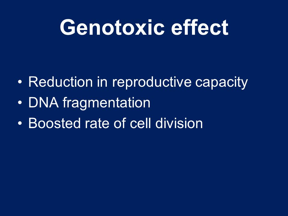 Genotoxic effect Reduction in reproductive capacity DNA fragmentation