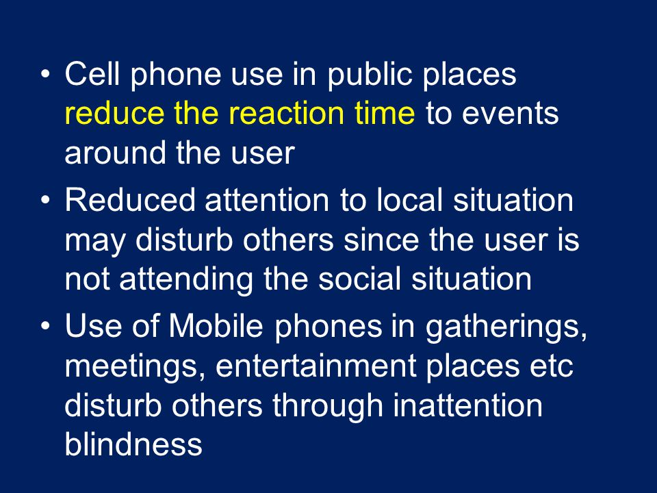 Cell phone use in public places reduce the reaction time to events around the user