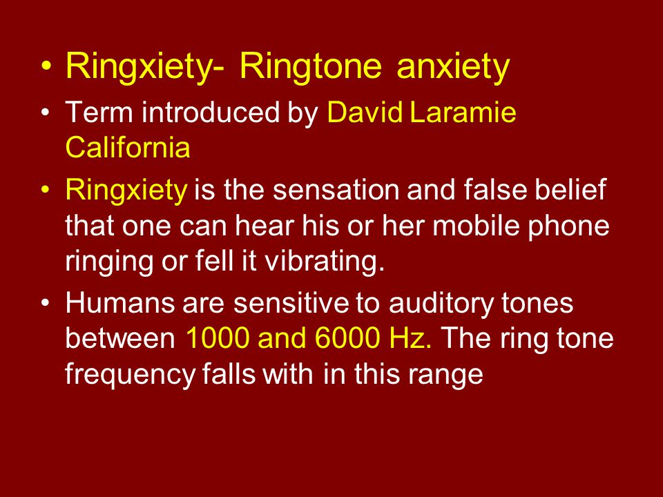 Ringxiety- Ringtone anxiety