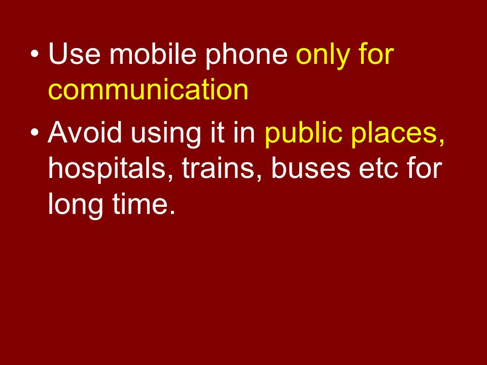 Use mobile phone only for communication