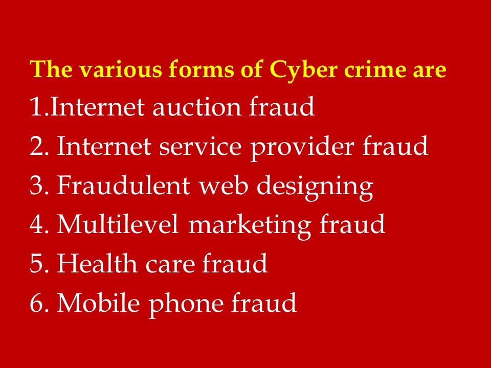 1.Internet auction fraud 2. Internet service provider fraud