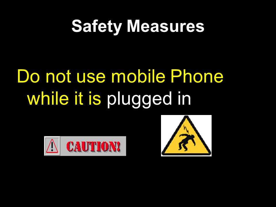 Do not use mobile Phone while it is plugged in
