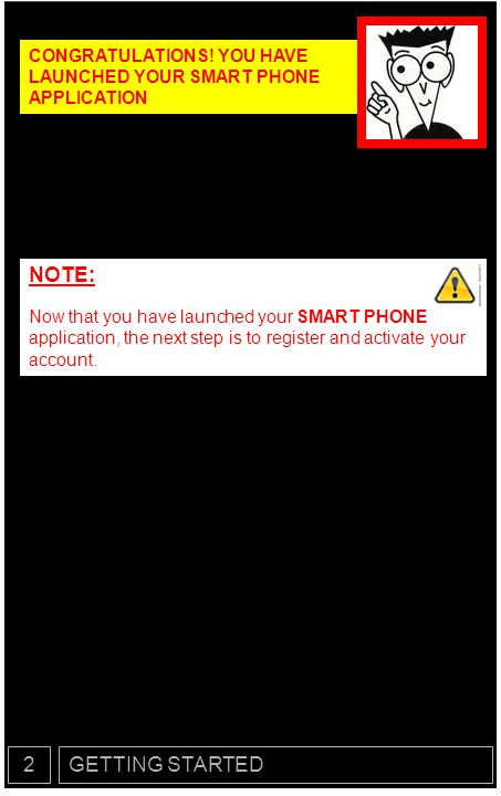 CONGRATULATIONS! YOU HAVE LAUNCHED YOUR SMART PHONE APPLICATION