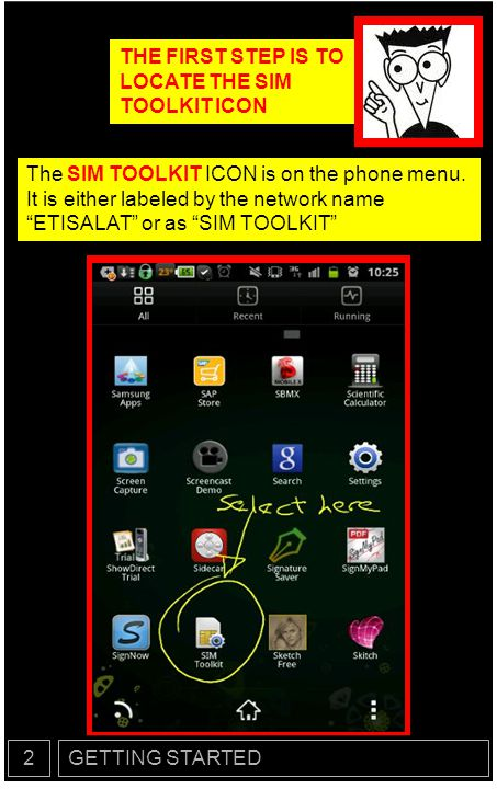 THE FIRST STEP IS TO LOCATE THE SIM TOOLKIT ICON