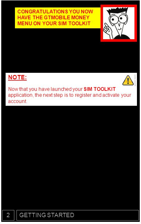 CONGRATULATIONS YOU NOW HAVE THE GTMOBILE MONEY MENU ON YOUR SIM TOOLKIT