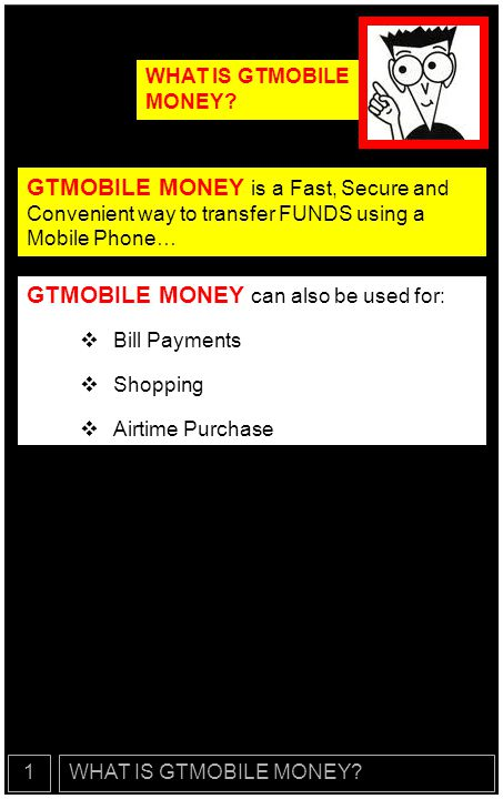 GTMOBILE MONEY can also be used for: