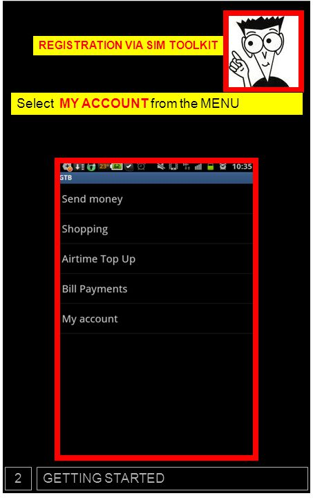 Select MY ACCOUNT from the MENU