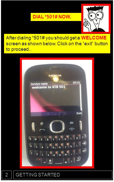 DIAL *501# NOW. After dialing *501# you should get a WELCOME screen as shown below. Click on the exit button to proceed..