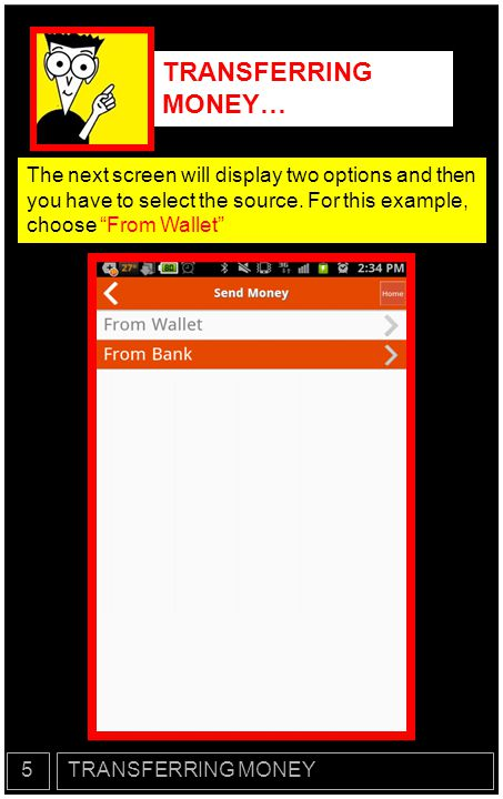 TRANSFERRING MONEY… The next screen will display two options and then you have to select the source. For this example, choose From Wallet