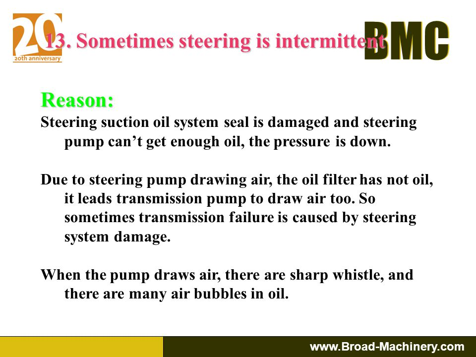13. Sometimes steering is intermittent