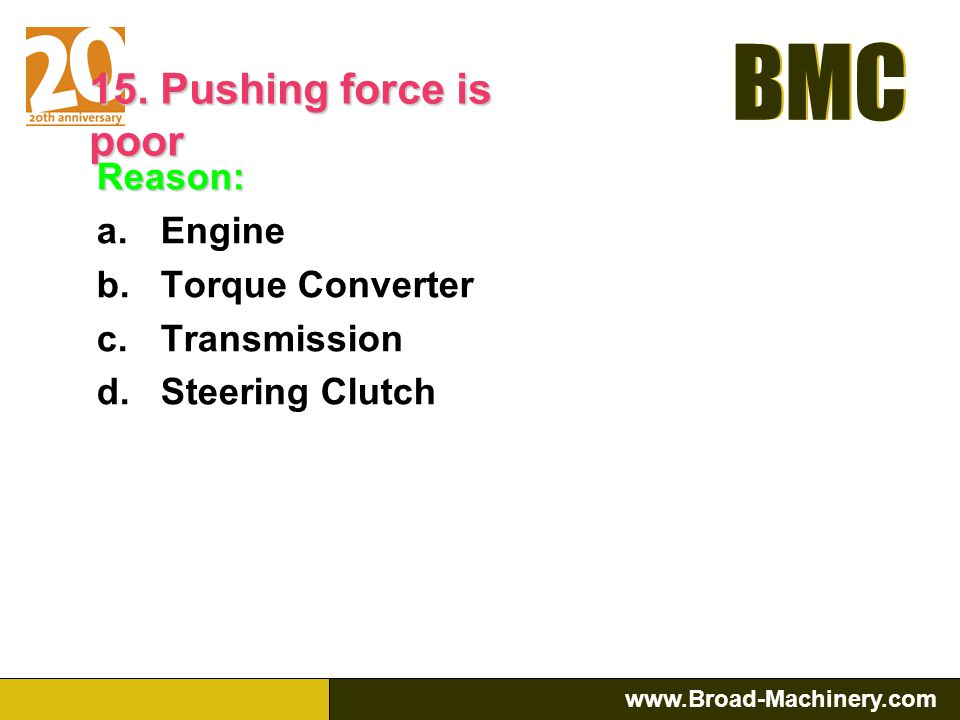 15. Pushing force is poor Reason: Engine Torque Converter Transmission