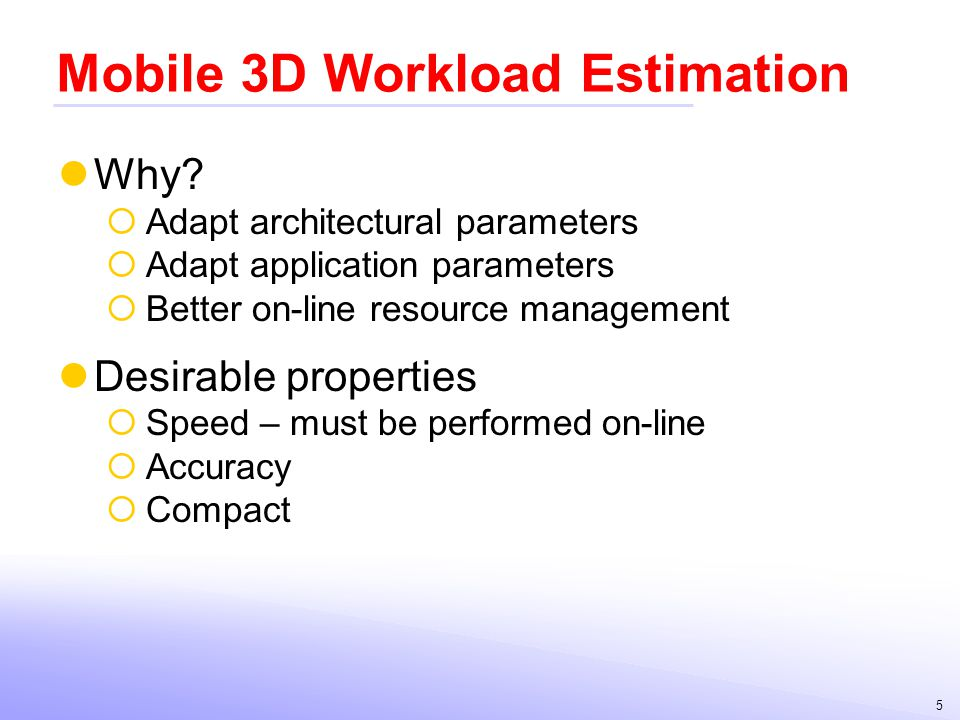 Mobile 3D Workload Estimation