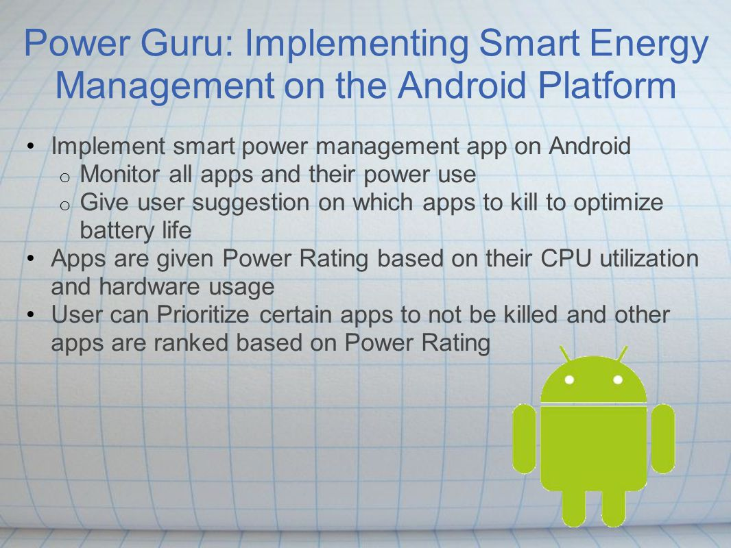 Power Guru: Implementing Smart Energy Management on the Android Platform