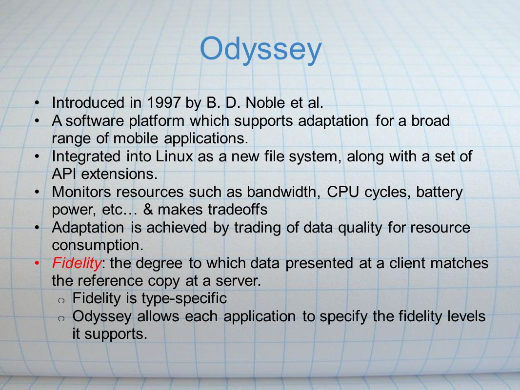 Odyssey Introduced in 1997 by B. D. Noble et al.