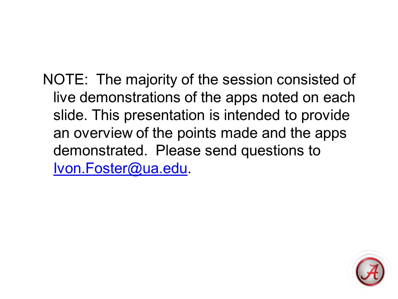 NOTE: The majority of the session consisted of live demonstrations of the apps noted on each slide.