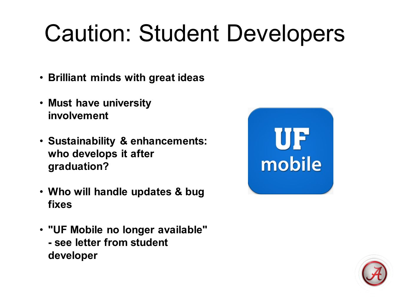 Caution: Student Developers