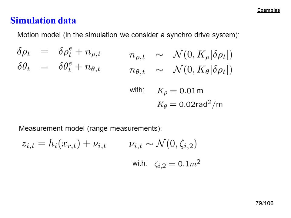 Examples Simulation data. Motion model (in the simulation we consider a synchro drive system): with: