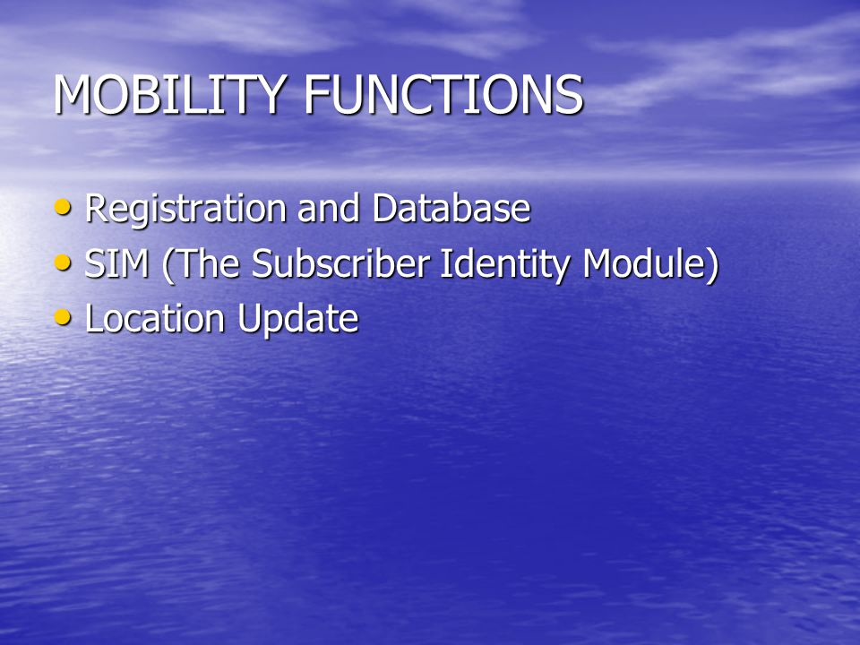MOBILITY FUNCTIONS Registration and Database