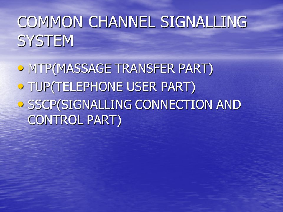 COMMON CHANNEL SIGNALLING SYSTEM