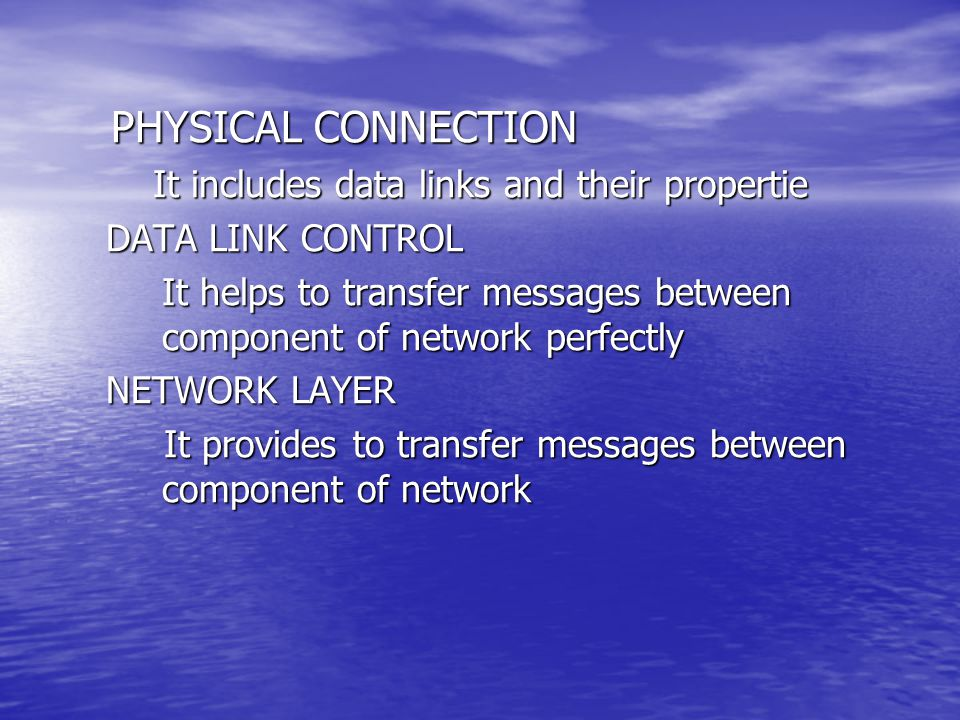 PHYSICAL CONNECTION It includes data links and their propertie