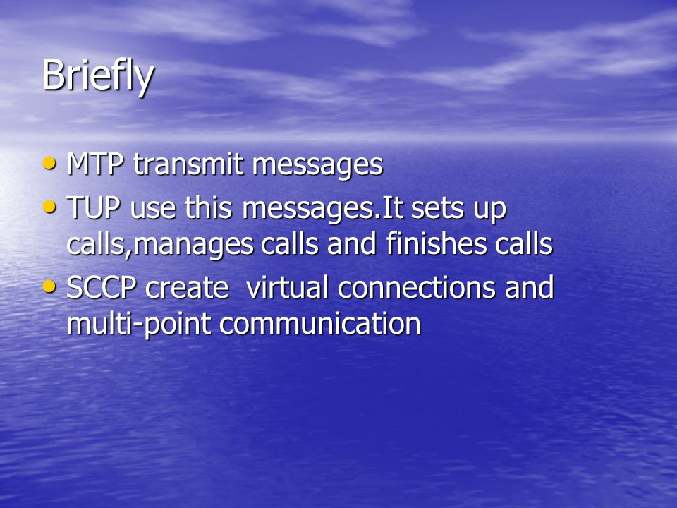Briefly MTP transmit messages